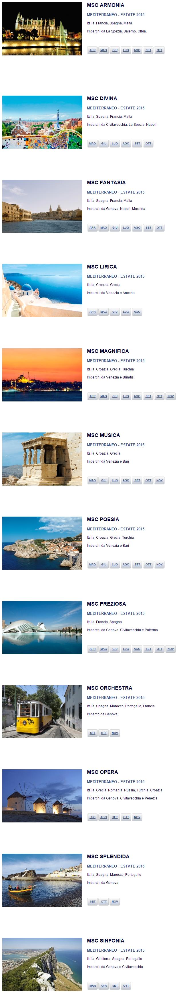 Con GRANDESTATE MSC potrai scoprire il Mediterraneo tra capitali dell'arte, spiagge dorate e mille altre emozioni sorprendenti. Scegli le nostre affascinanti destinazioni: Barcellona e Istanbul, Palma di Maiorca e Olimpia, la Costa Azzurra e le Isole greche.